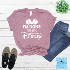 I'm Done Adulting Disney Shirt - Disney Family Shirts - Disney Group Shirts - Minnie Mouse Shirt - Trend Parks Disney 2020 Funny Disney Shirts, Disney Vacation Shirts, Matching Disney Shirts, Funny Shirts Women, Disney Shirts For Family, Disney Family, Shirts For Girls, Disney Girls, Punk Disney