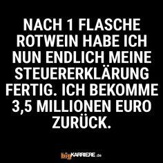#stuttgart #mannheim #trier #köln #koblenz #mainz #ludwigshafen #haha #spaß #fun #freunde #freude #witzig #spruch #spruchdestages #flasche #trinken #rotwein #steuer #steuererklärung #millionen #geld #kohle #cash Haha, Funny, Humor Deutsch, Mainz, Trier, Red Wine, Mannheim, Ha Ha, Wtf Funny