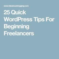 25 Quick WordPress Tips For Beginning Freelancers