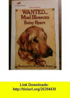 Wanted...mud Blossom Is This Dog Guilty? Betsy Byars, Jacqueline Rogers ,   ,  , ASIN: B001ALP2SI , tutorials , pdf , ebook , torrent , downloads , rapidshare , filesonic , hotfile , megaupload , fileserve