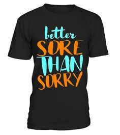 """# Better Sore Than Sorry Great Workout Tee Shirt .  Special Offer, not available in shops      Comes in a variety of styles and colours      Buy yours now before it is too late!      Secured payment via Visa / Mastercard / Amex / PayPal      How to place an order            Choose the model from the drop-down menu      Click on """"Buy it now""""      Choose the size and the quantity      Add your delivery address and bank details      And that's it!      Tags: Women who workout like a beast end…"""