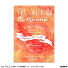 Eat, Drink, and Be Married Coral Wedding 5x7 Paper Wedding Invitation Card
