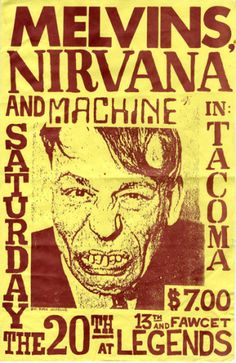 Nirvana Melvins flyer, poster numbered limited edition by artist Music Flyer, Concert Flyer, Concert Posters, Rock Posters, Band Posters, Event Posters, Punk Poster, Gig Poster, Rock And Roll History