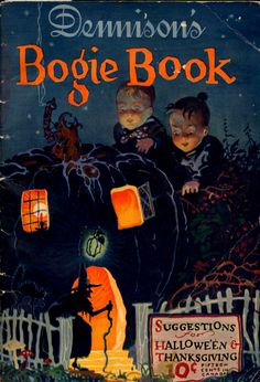 "Dennison's Bogie Book (1925 Edition) ""A Guide for Vintage Decorating and Entertaining at Halloween and Thanksgiving."""