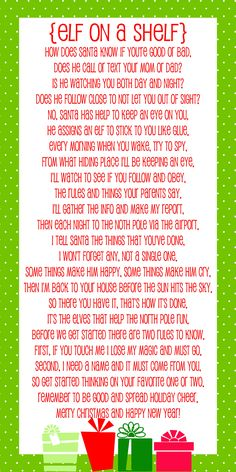 I wanted to do the Elf on the Shelf, but am too cheap to dish out $30 for a book and elf. I found this poem online and am going to buy an elf today!