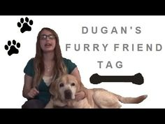 Dugan's Furry Friend Tag | The Aspie Girl