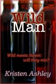 Wild Man - Kristen Ashley.  Dream Man Series - Book 2.  Read this series in order.  Brock Lucas and Tess.