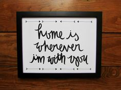Typography Print: home is wherever i'm with you by writtenforyou