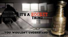 It's a hockey thing...