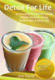 Detox For Life (56 Smoothie Recipes for Losing Weight, Healthier Living, Radiant Skin, & Shiny Hair.):Amazon:Kindle Store