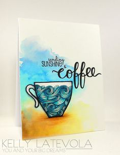 Coffee First, watercolor, wet paper, drop in distress inks, pentangle on mug, copics, white gel pen, coffee, You and Your Big Dreams