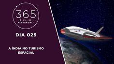365 Dias de Astronomia - 025 - A Índia no Turismo Espacial