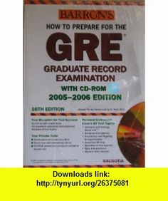 How to Prepare for the GRE Graduate Records Examination with CD-ROM (Barrons, 2005 - 2006) (9788175154483) Sharon Weiner Green, Ira K. Wolf Ph.D. , ISBN-10: 8175154489  , ISBN-13: 978-8175154483 ,  , tutorials , pdf , ebook , torrent , downloads , rapidshare , filesonic , hotfile , megaupload , fileserve