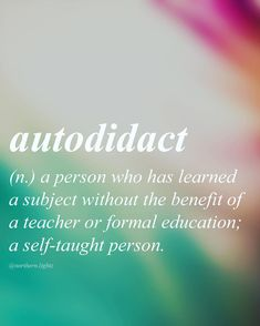 Word for Today: Autodidact (n) A person who has learned a subject without the benefit of a teacher or formal education; a self-taught person ; English with Greek origin //aw-toh-dahy-dakt// Unusual Words, Rare Words, Big Words, Words To Use, Unique Words, Powerful Words, Cool Words, Word Nerd, Aesthetic Words