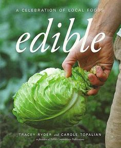 Edible: A Celebration of Local Foods (John Wiley & Sons, May, 2010) is a gorgeous full-color celebration of the local food movement and America's local food heroes.