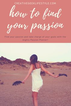 FIND YOUR PASSION with the passion planner! Set GOALS, and learn to KEEP THEM!