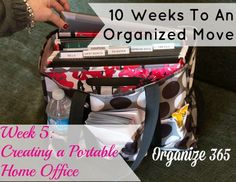 10 Weeks To An Organized Move: Week 5 - Creating a Portable Home Office | Creating a portable home office will save your sanity during a move!