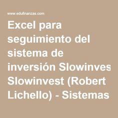 Excel para seguimiento del sistema de inversión Slowinvest (Robert Lichello) - Sistemas de Inversión - Edufinanzas