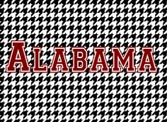Alabama!!!! Roll Tide!!!!
