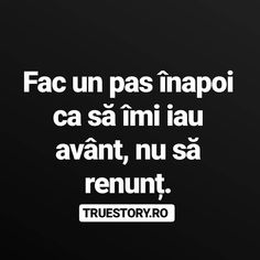 Nu o să renunț numai îmi i-au avânt! Inspirational Quotes For Kids, Motivational Words, Mood Quotes, Life Quotes, Just Me, Woman Quotes, Kids And Parenting, Quotations, Psychology