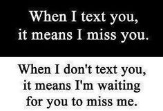 I will always miss you. But I want to know that ...