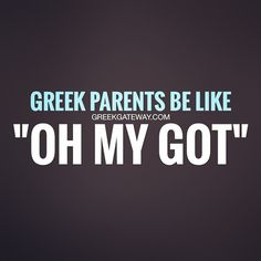 "Greek parents be like, ""Oh my got. Greek Memes, Greek Quotes, Greek Sayings, Parents Be Like, Greek Girl, Greek Culture, Girl Memes, Greek Words, Parenting Humor"