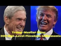 HAS TRUMP FOOLED EVERYONE AGAIN? WORKING WITH MUELLER FOR 294 PIZZAGATE ...