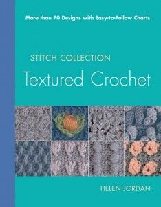 Textured #Crochet Stitch Collection by Helen Jordan
