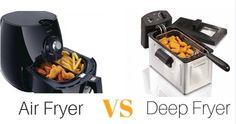 Wise Comparison Between Air Fryer & Deep Fryer