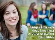 FamilyShare.com l Keeping calm with deep breathing or other relaxation techniques.