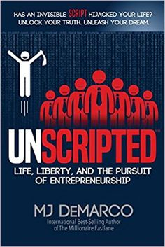 My Read Of 2017 Was UNSCRIPTED Life Liberty And The Pursuit Entrepreneurship By MJ DeMarco I Had Never Heard Before Reading This Book