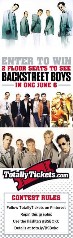 Win FLOOR tickets to BACKSTREET BOYS in OKLAHOMA CITY. Follow Totally Tickets. Repin this contest graphic with #BSBOKC.