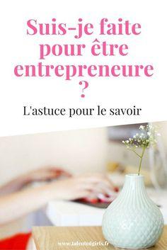 Etes-vous vraiment faite pour entreprendre ? Pour le savoir, une seule question à se poser sur www.talentedgirls.fr le blog de développement personnel pour entrepreneures et business au féminin