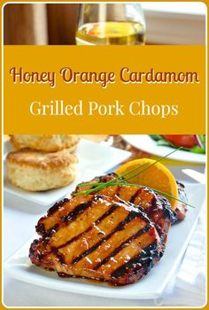 Honey Orange Cardamom Glazed Grilled Pork Chops - An outstanding recipe for grilled pork chops where the marinade also does double duty by being turned into a delicious honey citrus glaze.