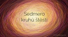 Sedmero kruhů štěstí   ProNáladu.cz Keto Karma, Tarot, Beetroot Recipes, Nordic Interior, Keto Diet For Beginners, Feng Shui, Life Is Good, Reiki, Spirituality