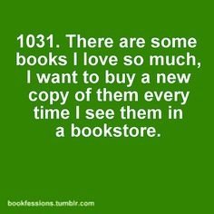 everytime i see them in a used book store*** to kill a mocking bird :D <3