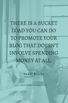 There is a bucket load you can do to promote your blog that doesn't involve spending money at all. #SocialMediaMarketing #Content Marketing  Blogging Doesn't Sell Shit: How To Make Your Blog Convert Like Magic http://thewritecopygirl.com/make-your-blog-convert/?utm_campaign=coschedule&utm_source=pinterest&utm_medium=Hazel&utm_content=Blogging%20Doesn%27t%20Sell%20Shit%3A%20How%20To%20Make%20Your%20Blog%20Convert%20Like%20Magic