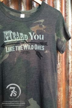 """The Wild Ones – """"Heard  You Like The Wild Ones"""" Gypsy Soule tee from Savannah Sevens Western Chic"""