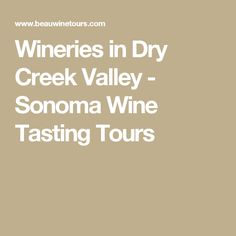Wineries in Dry Creek Valley - Sonoma Wine Tasting Tours