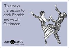 Ain't that the truth! Download your #OutlanderOfferings E-card here: http://some.ly/130dzpk #Outlander