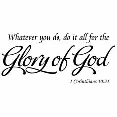 Winston Porter Whatever You Do, Do It All for the Glory of God Corinthians Vinyl Wall Decal Vinyl Wall Quotes, Vinyl Wall Decals, Wall Sayings, Quotes About Motherhood, Quotes About God, Tips And Tricks, Graduation Scripture, Glory Quotes, Bible Verses Quotes