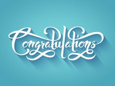 Congrats by Chris Rushing Typography Quotes Congratulations Typography, Congratulations Pictures, Congratulations Banner, Congratulations Graduate, Engagement Congratulations, Typography Quotes, Typography Letters, Script, Happy Birthday Wishes