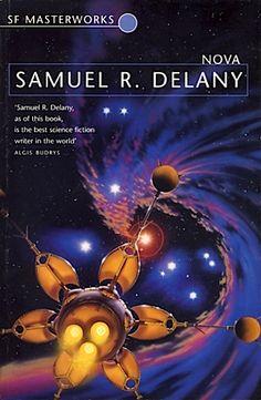 Nova  Authors: Samuel R. Delany Year: 2001-01-00 Publisher: Gollancz / Orion Pub. Series: Millennium / Gollancz SF Masterworks Pub. Series #: 37  Cover: Chris Moore