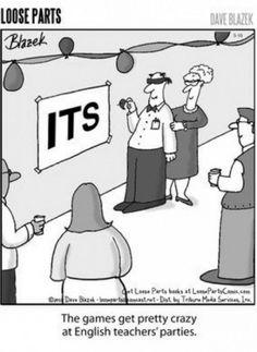 Wild English teacher parties.