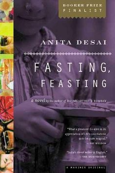 Anita Desai's novel Fasting, Feasting looks at the consumption of food between families in both India and the United States. Great Books, New Books, Books To Read, Anita Desai, Indian Literature, Award Winning Books, I Love Reading, Love Movie, The Life