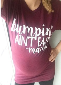 Bumpin' Ain't Easy Maternity Adult Tee