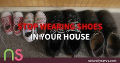 BREAKING NEWS: You Absolutely Need To Stop Wearing Shoes In Your House to Prevent This newly discovered Disease