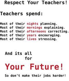 Respect your teachers!