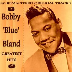 bobby bland   You are here: Home > Soul/Funk/R&B Store > Bobby Bland > Bobby 'Blue ...