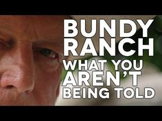 THE BUNDY RANCH: What You're NOT Being Told (VIDEO)….eye opening info..